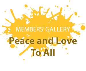 Members' Gallery - Peace & Love To All
