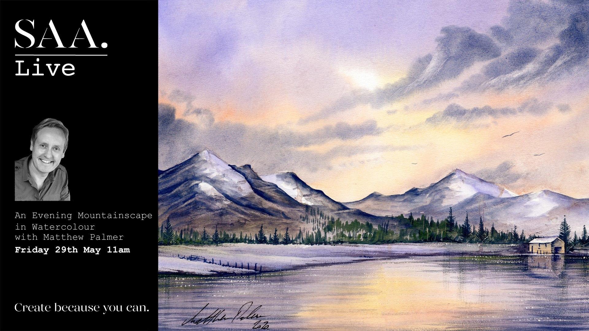 SAA Live – Matthew Palmer Workshop – An Evening Mountainscape in Watercolour