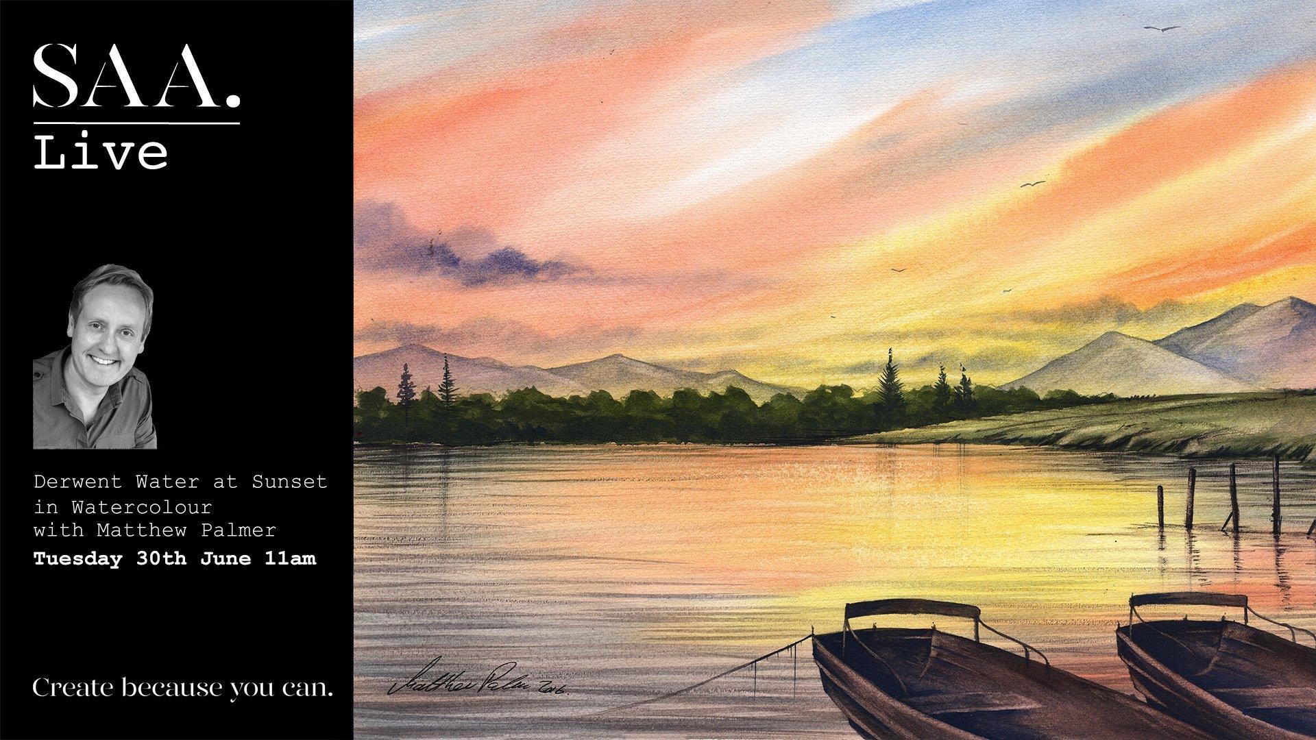 SAA Live – Matthew Palmer Demonstration – Derwent Water at Sunset in Watercolour